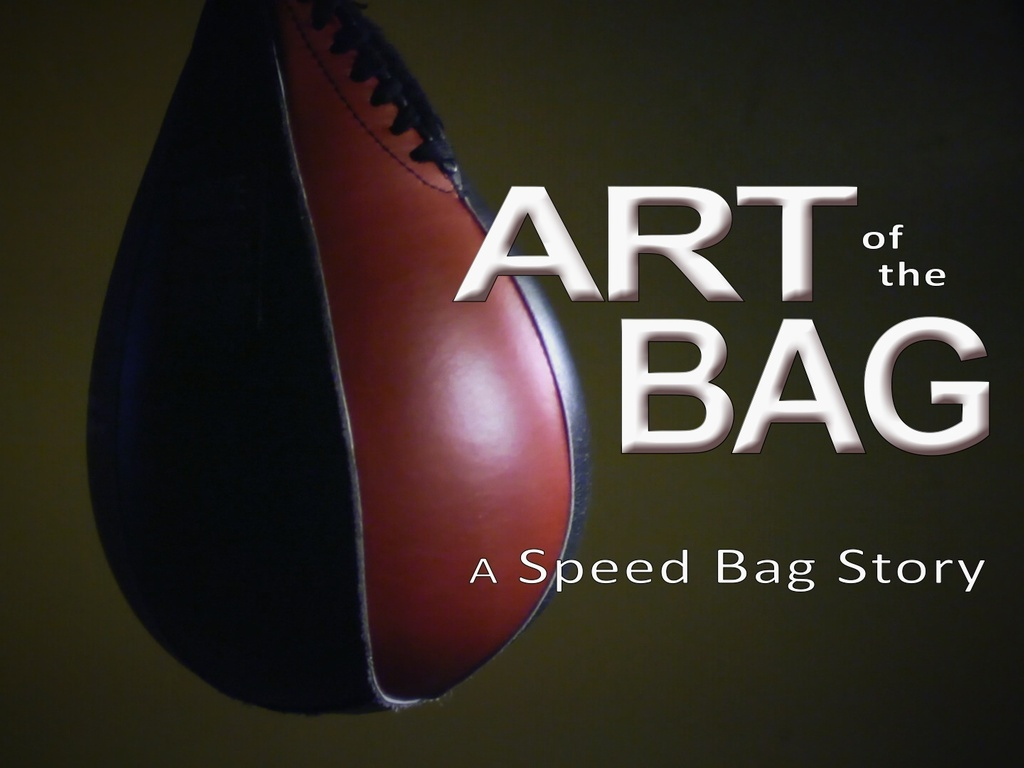 """""""Art of the Bag"""" - A Speed Bag Story's video poster"""