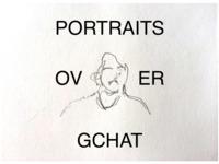 Portraits Over Gchat