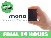 Mono - The future of DIY devices