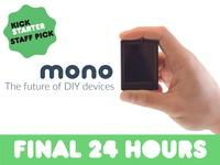 Mono - The future of DIY devices