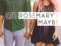 """""""Rosemary's Maybe"""" - a feature film"""