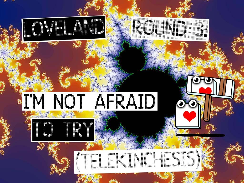 LOVELAND Round 3: I'm Not Afraid (Mystery Test Format)'s video poster