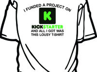 I funded a project and all I got was this lousy t-shirt