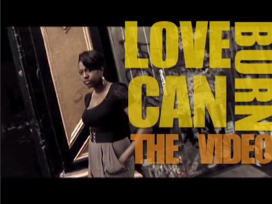 """""""Love Can Burn"""" - The Music Video's video poster"""