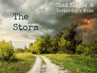 """""""The Storm"""", an album by Chad Slagle and Yesterday's Wine"""