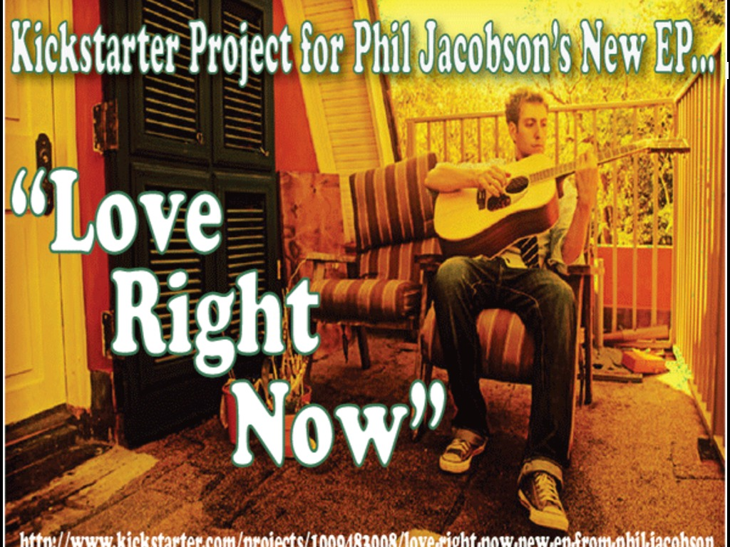 """""""Love Right Now"""" - New EP from Phil Jacobson's video poster"""