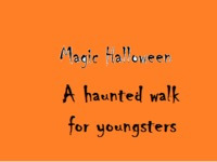 """""""Magic Halloween"""" - A Haunted Walk for Youngsters"""