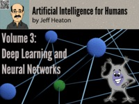 Artificial Intelligence for Humans, Vol 3: Deep Learning/NN