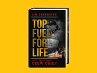 TOP FUEL FOR LIFE - Life Lessons from a Crew Chief