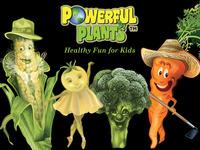 Powerful Plants -  Healthy Fun & Food for Kids!