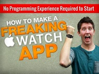 How to Make a Freaking Apple Watch App - Be One of the First