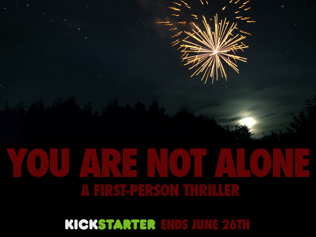 YOU ARE NOT ALONE: A First-Person Thriller's video poster