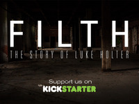 FILTH: The Story of Luke Holter
