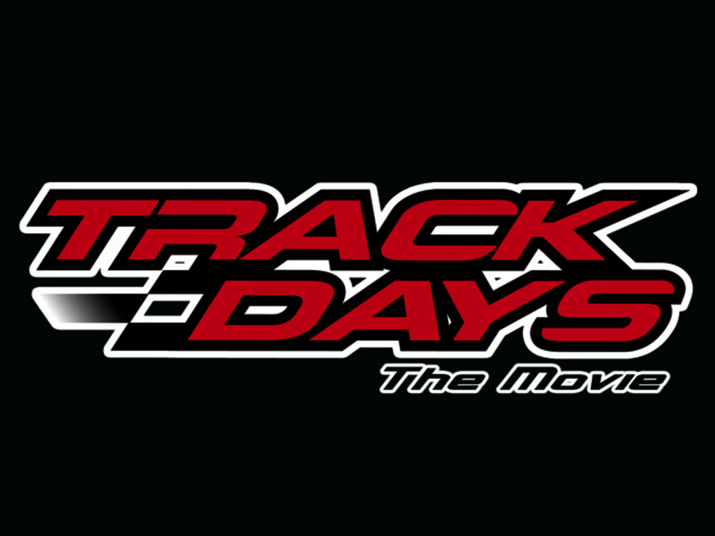 Track Days The Movie (Canceled)'s video poster