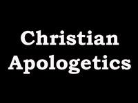 Christian Apologetics: Defending the Biblical Faith