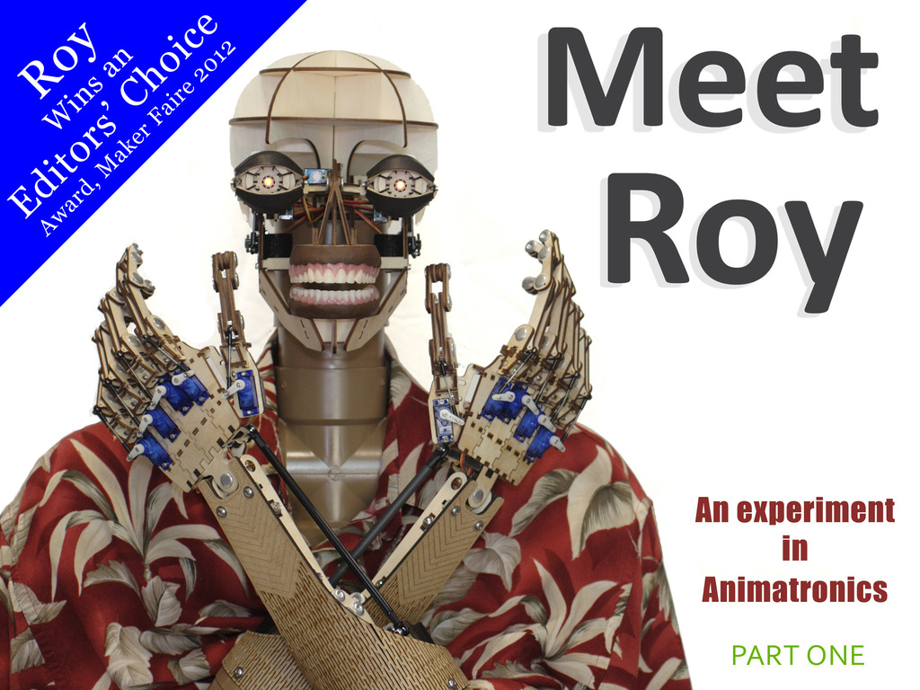 Meet Roy - An experiment in Animatronics: Part One's video poster