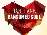 Ransomed Soul - Dan Lank