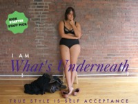 I Am What's Underneath - True Style Is Self Acceptance