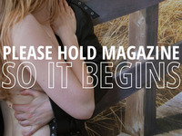 Please Hold Magazine First Issue: So It Begins