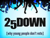 25 Down: Why Young People Don't Vote