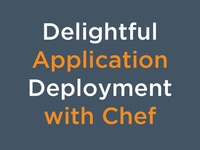 Delightful Application Deployment with Chef