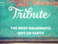 TRIBUTE: The Most Meaningful Gift On Earth