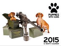 Puppies With Guns 2015 Calendar