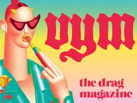 VYM, The Drag Magazine