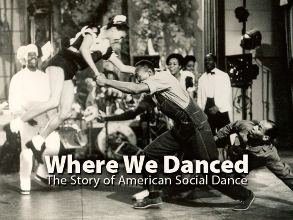 Where We Danced: The Story of American Social Dance's video poster