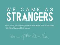 We Came As Strangers Album 2015