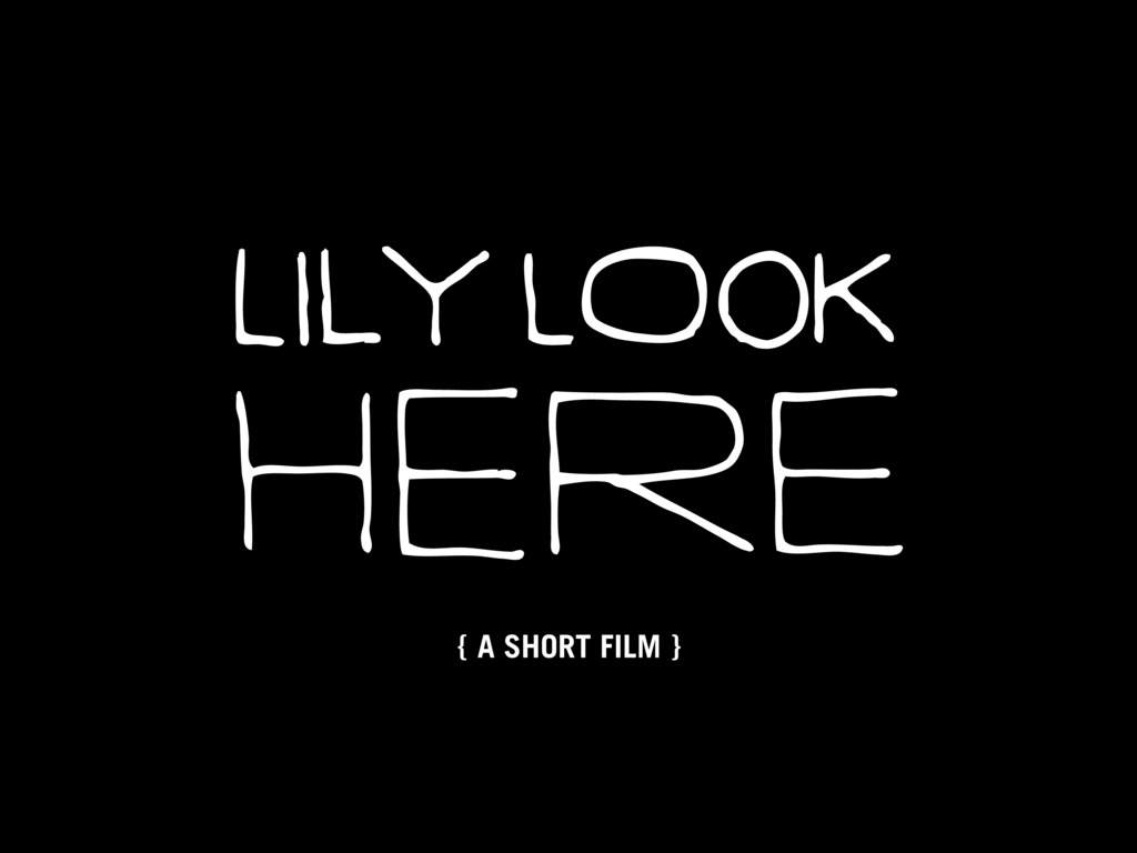 LILY LOOK HERE: a short film by the Brothers Strange's video poster