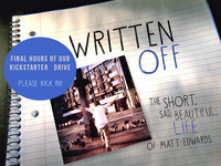 WRITTEN OFF: The Short, Sad, Beautiful Life of Matt Edwards