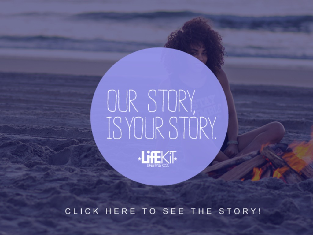 LifE KiT Lifestyle: Our Story is Your Story | 2013 & Beyond's video poster