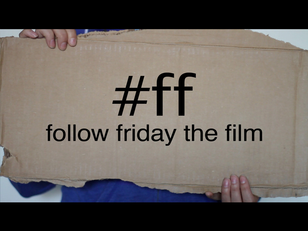 Follow Friday the Film's video poster