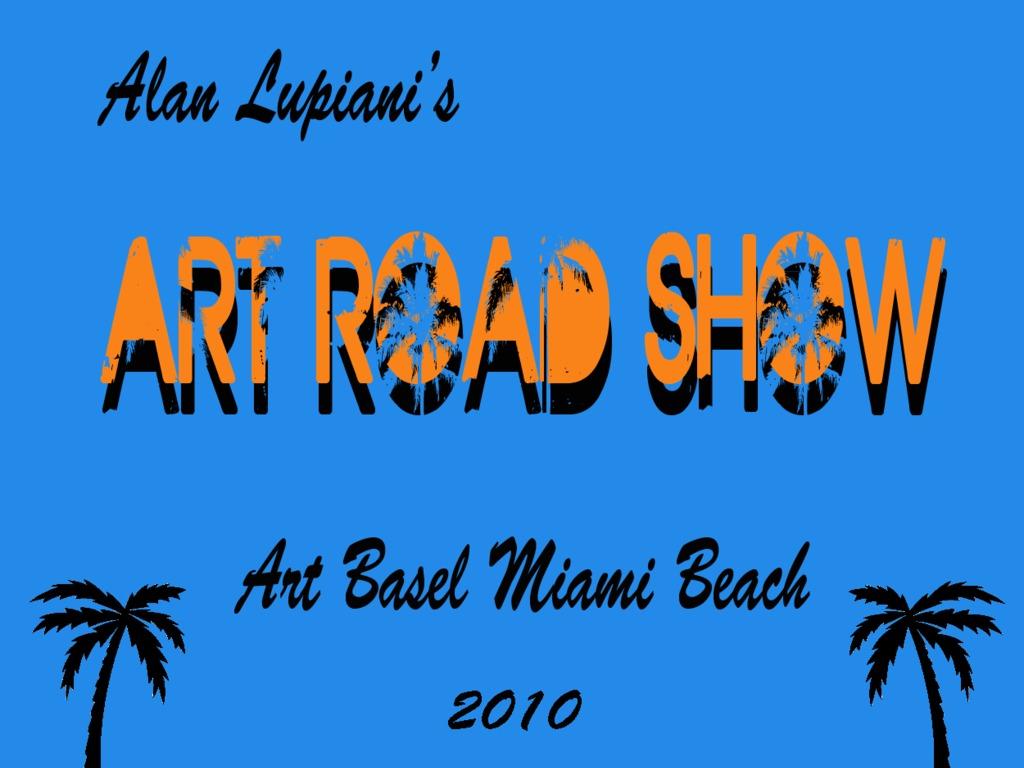Alan Lupiani's Art Road Show @ Art Basel Miami Beach's video poster