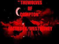 "WESTMONEYRECORDS ""WOLVESOFCOMPTON"""