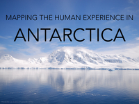 Mapping the Human Experience in Antarctica