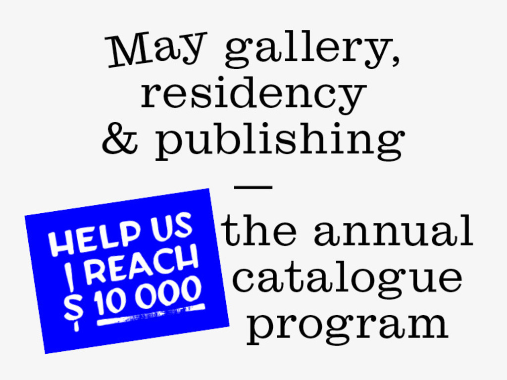 May gallery residency & publishing: the annual catalogue's video poster