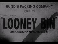 Looney Bin Short Film