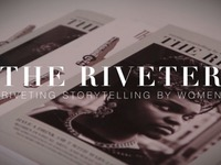 The Riveter Magazine: Longform Storytelling by Women