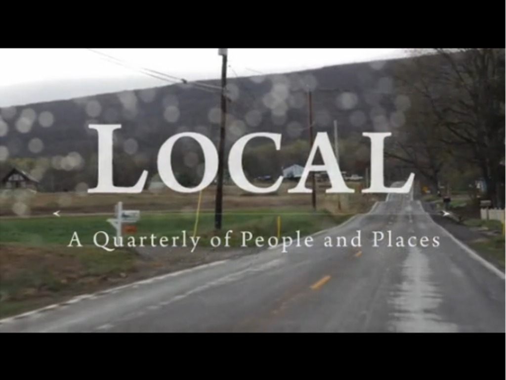 Local: A Quarterly of People and Places's video poster