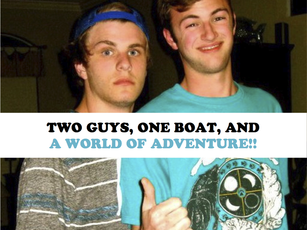 2 Guys, 1 Boat, and a World of Adventure's video poster