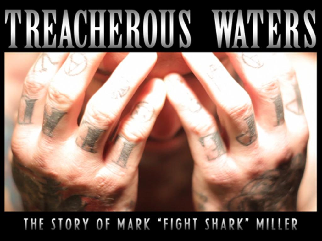 "Treacherous Waters: The Story of Mark ""Fight Shark"" Miller's video poster"