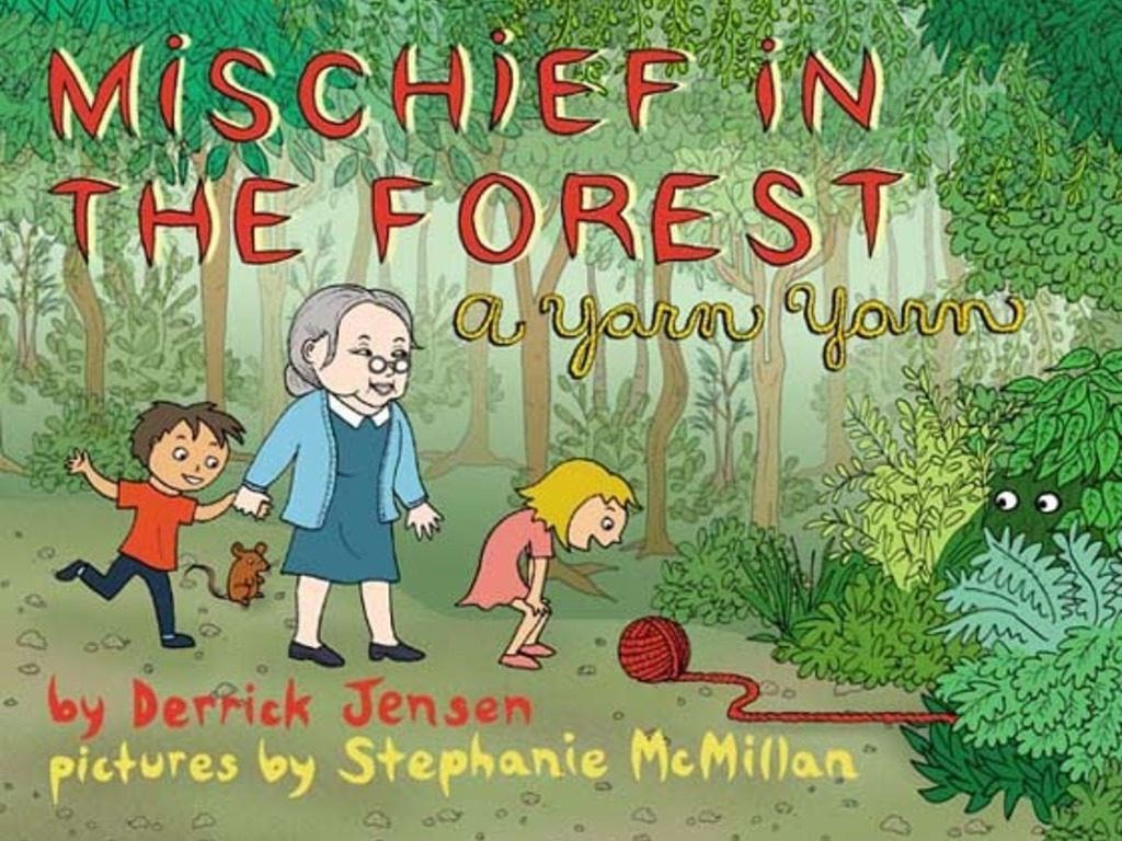"""Mischief in the Forest,"" a children's book by Derrick Jensen and Stephanie McMillan's video poster"