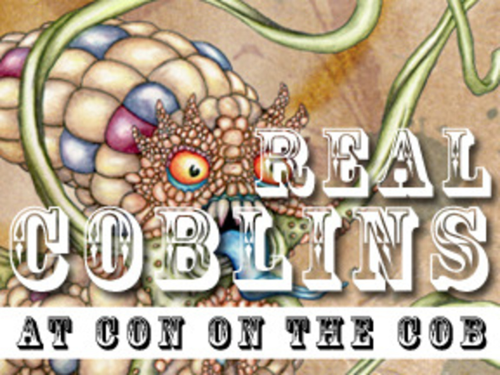 Real Coblins at Con on the Cob!'s video poster