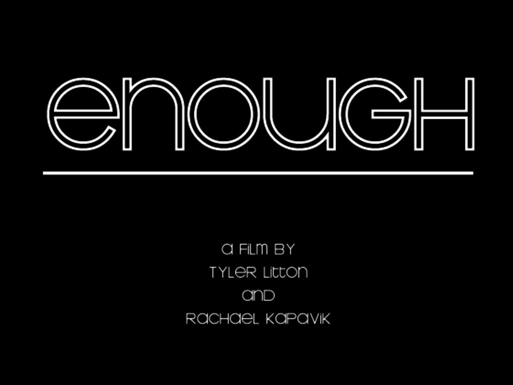 """Enough"" -- A short film's video poster"