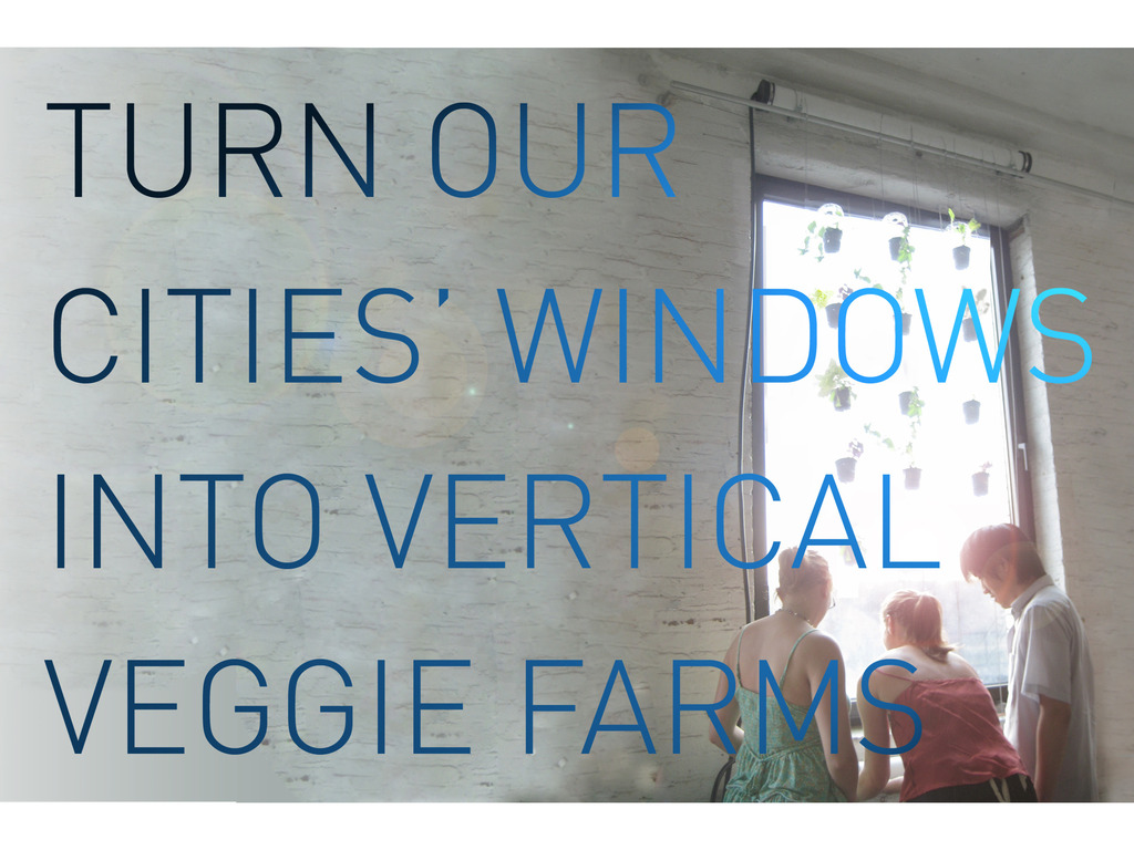 Turn our cities' windows into vertical veggie farms! 's video poster