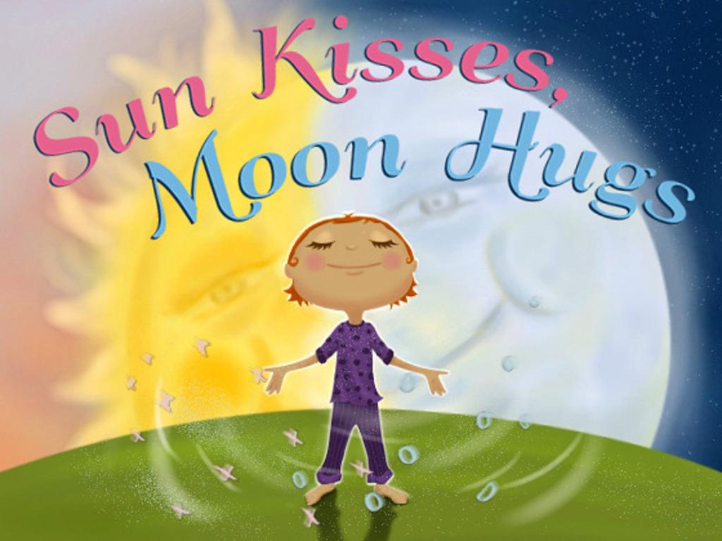 Sun Kisses, Moon Hugs...A Children's Picture Book's video poster