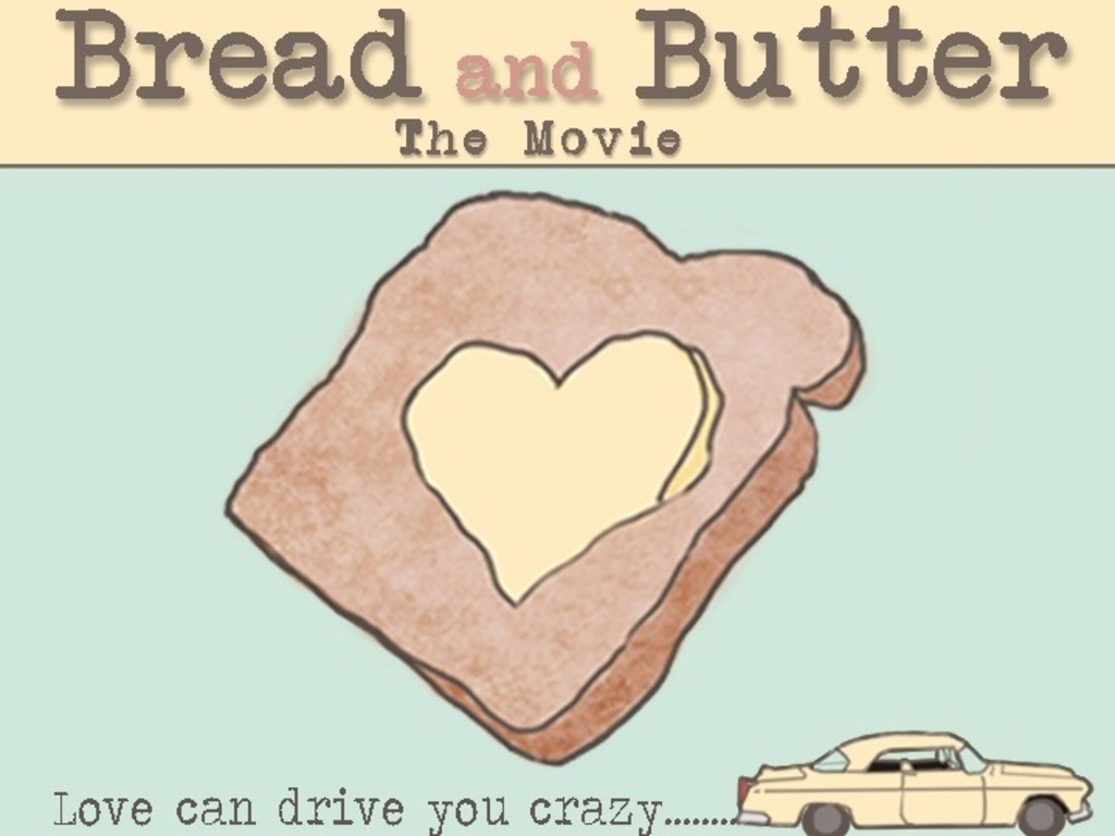 We need some bread to make Bread and Butter (feature film)!'s video poster