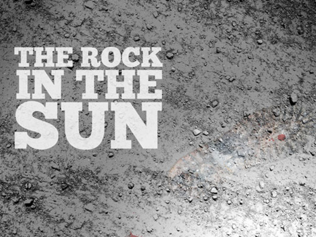 The Rock in the Sun - Everything can change in an instant's video poster